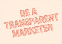 Be transparent